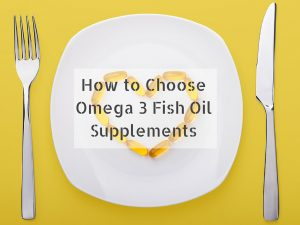 how-to-choose-omega-3-fish-oil-supplements